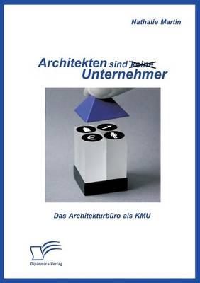 Architekten Sind (Keine) Unternehmer: Das Architekturburo ALS Kmu (Paperback)