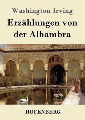 Erz hlungen Von Der Alhambra (Paperback)