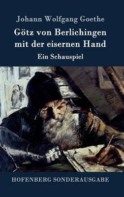 G tz Von Berlichingen Mit Der Eisernen Hand (Hardback)