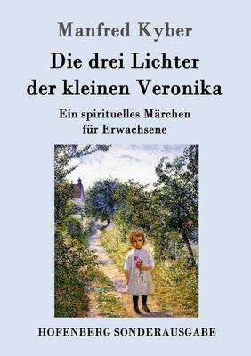 Die Drei Lichter Der Kleinen Veronika (Paperback)