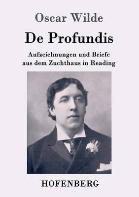 De Profundis: Aufzeichnungen und Briefe aus dem Zuchthaus in Reading (Paperback)