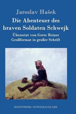 Die Abenteuer Des Braven Soldaten Schwejk (Hardback)