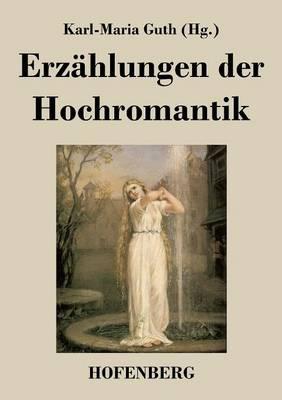 Erzahlungen Der Hochromantik (Paperback)