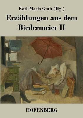 Erzahlungen Aus Dem Biedermeier II (Paperback)