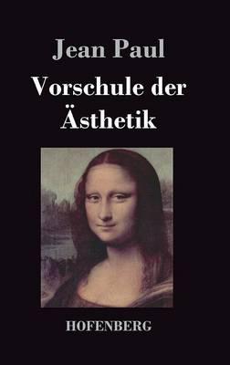 Vorschule Der Asthetik (Hardback)