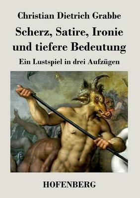 Scherz, Satire, Ironie Und Tiefere Bedeutung (Paperback)