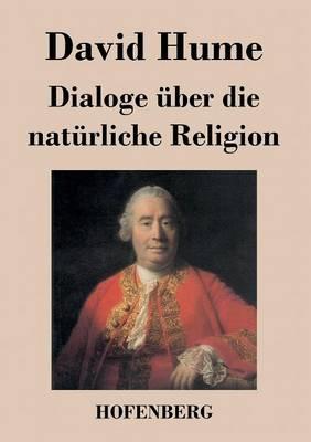Dialoge Uber Die Naturliche Religion (Paperback)