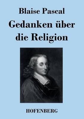 Gedanken Uber Die Religion (Paperback)