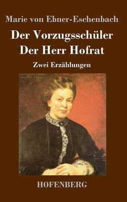 Der Vorzugsschuler / Der Herr Hofrat (Hardback)