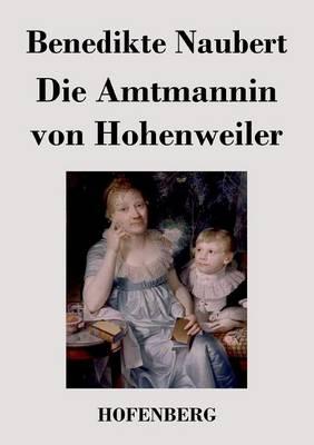 Die Amtmannin Von Hohenweiler (Paperback)