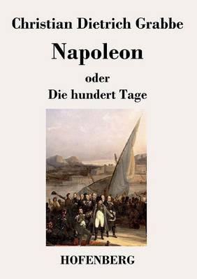 Napoleon Oder Die Hundert Tage (Paperback)