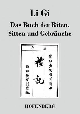 Li GI - Das Buch Der Riten, Sitten Und Gebrauche (Paperback)