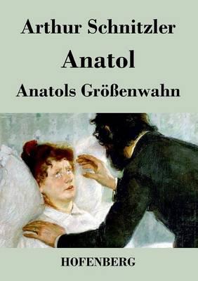 Anatol / Anatols Grossenwahn (Paperback)
