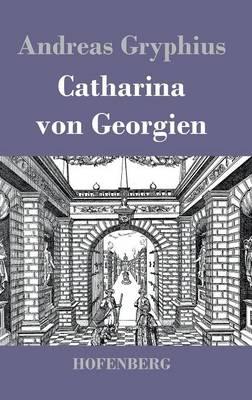 Catharina Von Georgien (Hardback)
