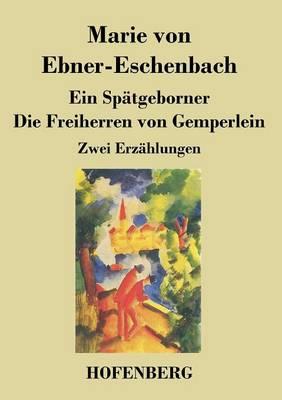 Ein Spatgeborner / Die Freiherren Von Gemperlein (Paperback)