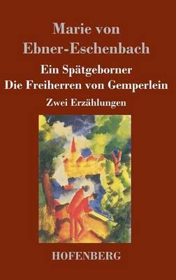 Ein Spatgeborner / Die Freiherren Von Gemperlein (Hardback)
