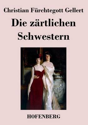 Die Zartlichen Schwestern (Paperback)