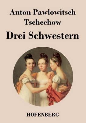 Drei Schwestern (Paperback)