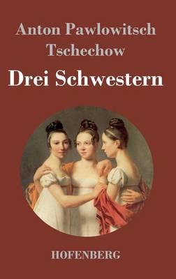 Drei Schwestern (Hardback)