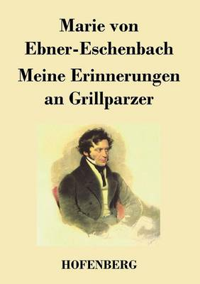 Meine Erinnerungen an Grillparzer (Paperback)