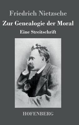 Zur Genealogie der Moral: Eine Streitschrift (Hardback)