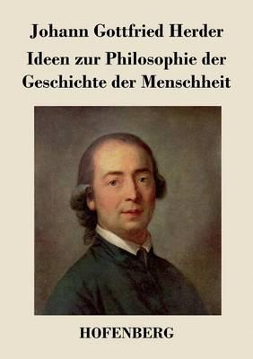 Ideen Zur Philosophie Der Geschichte Der Menschheit (Paperback)