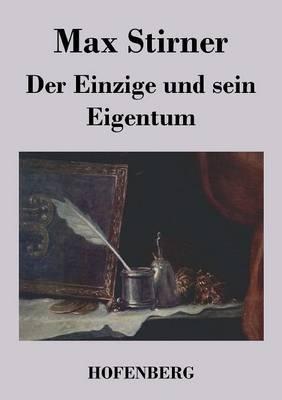Der Einzige Und Sein Eigentum (Paperback)