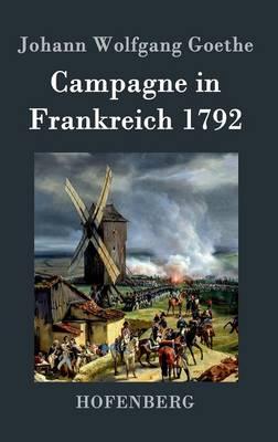 Campagne in Frankreich 1792 (Hardback)