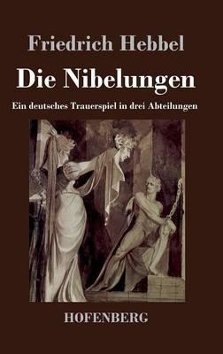 Die Nibelungen (Hardback)