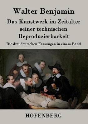 Das Kunstwerk Im Zeitalter Seiner Technischen Reproduzierbarkeit (Paperback)