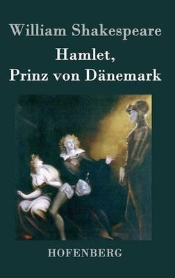 Hamlet, Prinz Von Danemark (Hardback)