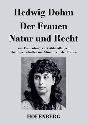 Der Frauen Natur Und Recht (Paperback)