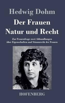 Der Frauen Natur Und Recht (Hardback)