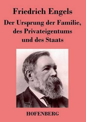 Der Ursprung Der Familie, Des Privateigentums Und Des Staats (Paperback)