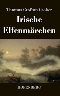 Irische Elfenmarchen (Hardback)