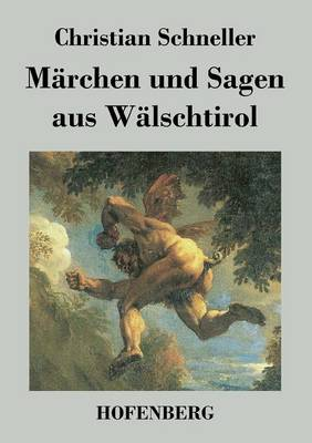 Marchen Und Sagen Aus Walschtirol (Paperback)