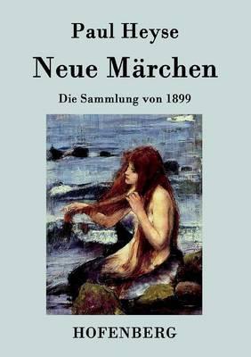 Neue Marchen: Die Sammlung von 1899 (Paperback)