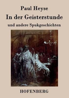 In Der Geisterstunde Und Andere Spukgeschichten (Paperback)