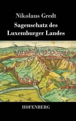 Sagenschatz Des Luxemburger Landes (Hardback)