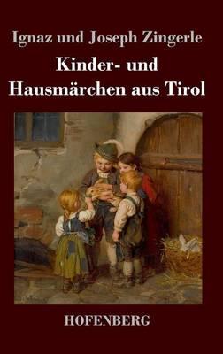 Kinder- Und Hausm rchen Aus Tirol (Hardback)