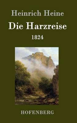 Die Harzreise 1824 (Hardback)
