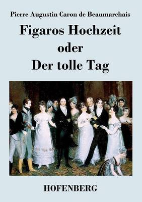 Figaros Hochzeit Oder Der Tolle Tag (Paperback)