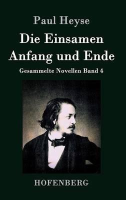 Die Einsamen / Anfang Und Ende (Hardback)