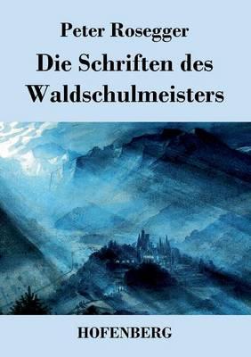 Die Schriften Des Waldschulmeisters (Paperback)