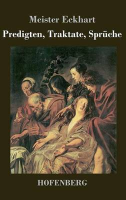 Predigten, Traktate, Spruche (Hardback)