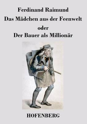 Das Madchen Aus Der Feenwelt Oder Der Bauer ALS Millionar (Paperback)