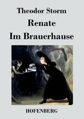 Renate / Im Brauerhause (Paperback)