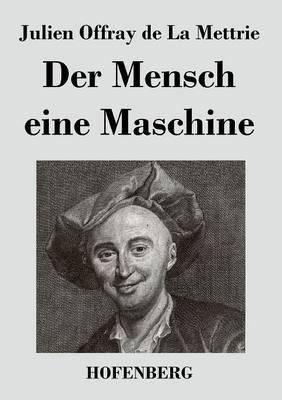 Der Mensch eine Maschine (Paperback)
