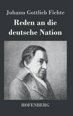 Reden an Die Deutsche Nation (Hardback)