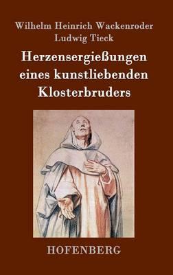 Herzensergie ungen Eines Kunstliebenden Klosterbruders (Hardback)
